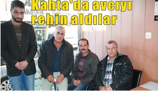 Kahta'da avcıyı rehin aldılar