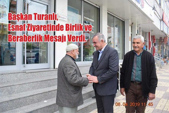 Başkan Turanlı, Esnaf Ziyaretinde Birlik ve Beraberlik Mesajı Verdi.