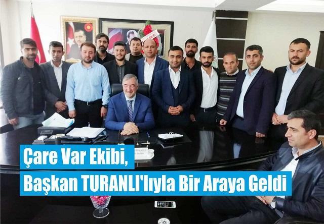 Çare Var Ekibi, Başkan TURANLI'lıyla Bir Araya Geldi