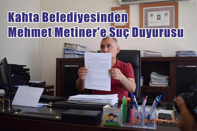 Kahta Belediyesinden Mehmet Metiner'e Suç Duyurusu