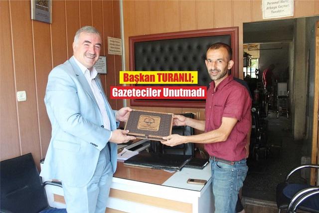 Başkan TURANLI; Gazeteciler Unutmadı