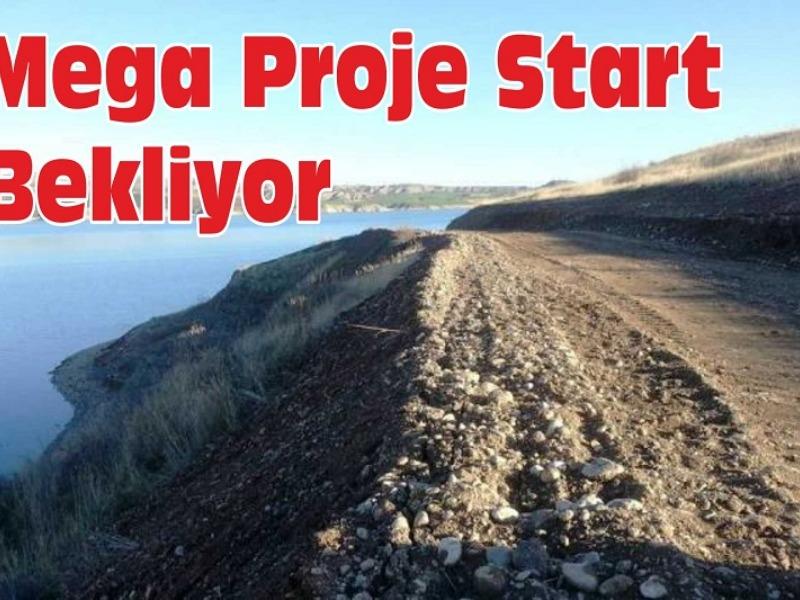 Mega Proje Start Bekliyor