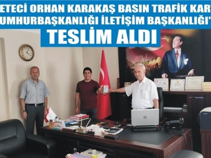 Gazeteci Orhan Karakaş Basın Trafik Kartını T.C. Cumhurbaşkanlığı İletişim Başkanlığı'ndan Teslim Aldı