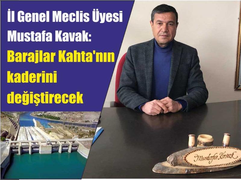 Kavak; Barajlar Kahta'nın kaderini değiştirecek